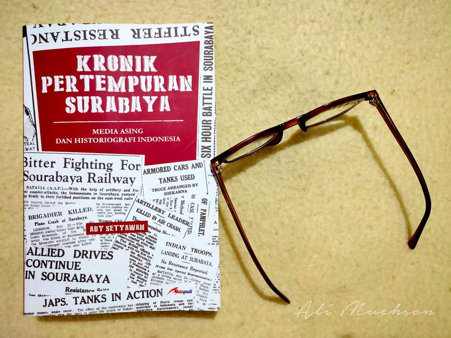 buku Pertempuran Surabaya – Media Asing dan Historiografi Indonesia, karya Ady Setyawan