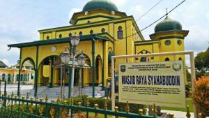Masjid Raya Syahabuddin Arsitektur Perpaduan Gaya Melayu dengan Gaya Islam Turki