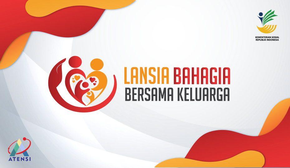 "Hari Usia Lanjut Nasional (HULN) : ""Lanjut Usia Bahagia Bersama Keluarga"""